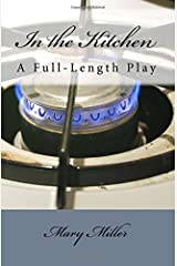 In the Kitchen: A Full-Length Play Paperback