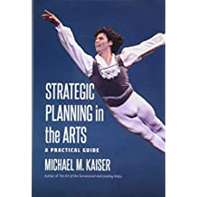 Strategic Planning in the Arts: A Practical Guide