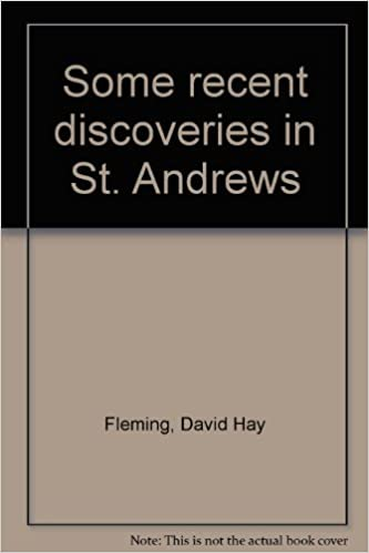 Download Some recent discoveries in St. Andrews PDF, azw (Kindle), ePub, doc, mobi