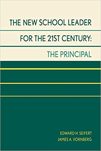 the new school leader for the 21st century: the principal: edward h ...