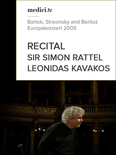 Sir Simon Rattel and Leonidas Kavakos Recital - Bartok, Stravinsky and Berlioz