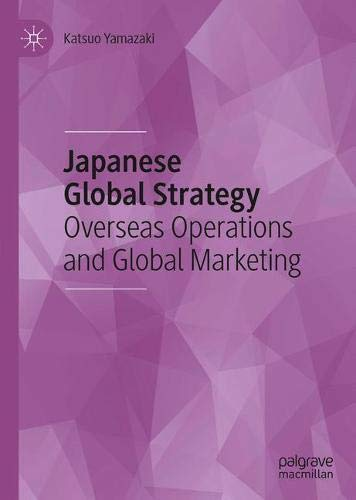 Japanese Global Strategy: Overseas Operations and Global Marketing