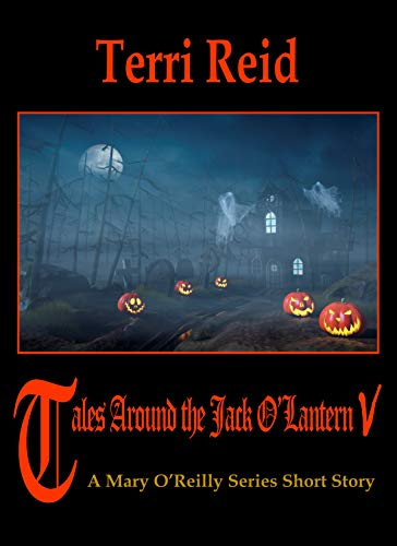 Tales Around the Jack O'Lantern V: A Mary O'Reilly Series Short -