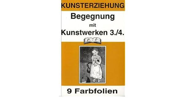 Begegnung mit Kunstwerken, 3./4. Jahrgangsstufe, 9 Farbfolien ...