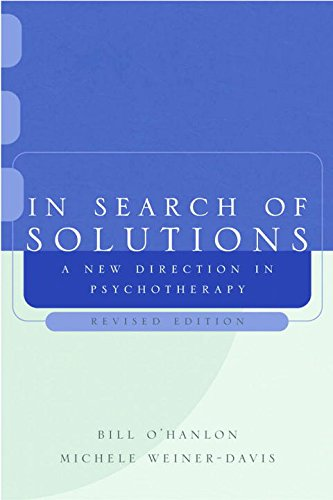 In Search of Solutions: A New Direction in Psychotherapy, Revised Edition