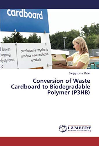 Conversion of Waste Cardboard to Biodegradable Polymer P3HB ...