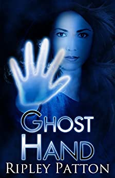 Ghost Hand (The PSS Chronicles Book 1) by [Patton, Ripley]