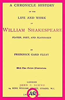 the life and literary work of william shakespeare In fact, because the dates for events in shakespeare's life are fuzzy due to lack of   by producing good writing on topics of interest to people, shakespeare had.