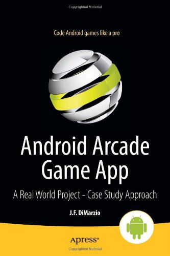 [PDF] Android Arcade Game App: A Real World Project ? Case Study Approach Free Download | Publisher : Apress | Category : Computers & Internet | ISBN 10 : 143024545X | ISBN 13 : 9781430245452