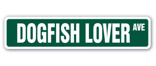 - DOGFISH LOVER Street Sign marine sea ocean shark fish   Indoor/Outdoor   24
