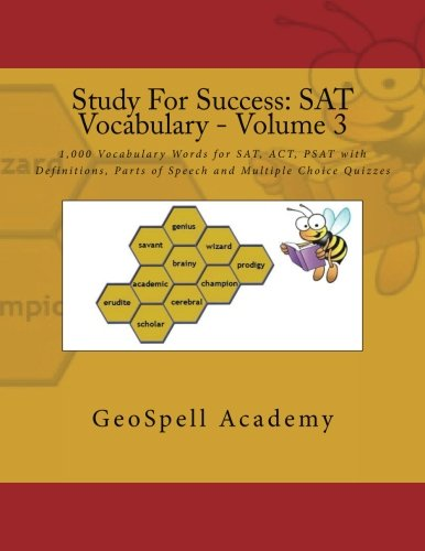 Study For Success: SAT Vocabulary - Volume 3: 1,000 Vocabulary Words for SAT, ACT, PSAT with Definitions, Parts of Speech and Multiple Choice Quizzes