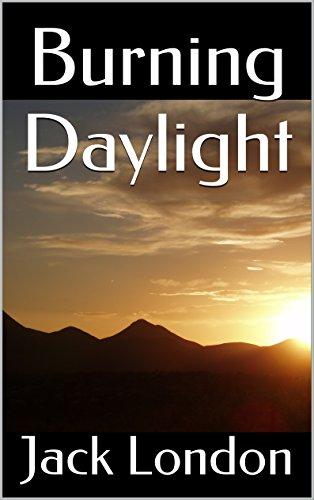 Burning Daylight: A Jack London Western Trilogy