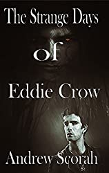 The Strange Days of Eddie Crow (EDDIE CROW-THE NIGHT HUNTER Book 1)
