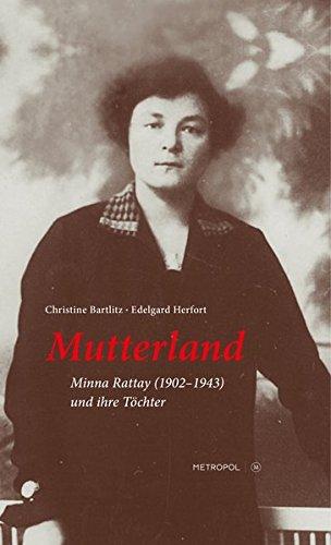 Mutterland: Minna Rattay (1902–1943) und ihre Töchter