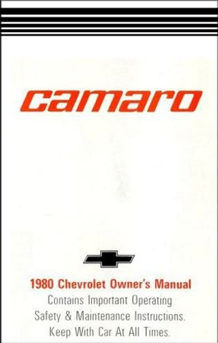 Download COMPLETE & UNABRIDGED 1980 CHEVY CAMARO OWNERS INSTRUCTION & OPERATING MANUAL - USERS GUIDE - INCLUDES Berlinetta, LT, Z28 Z-28, LT, Rally Sport RR, Super Sport SS. - CHEVROLET 80 ebook