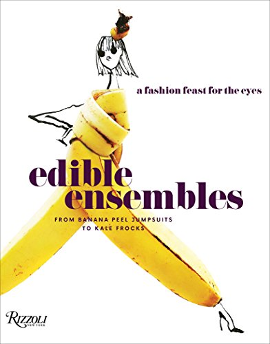 Edible Ensembles: A Fashion Feast for the Eyes, From Banana Peel Jumpsuits to Kale Frocks