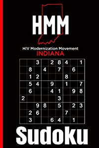 HIV Modernization Movement Sudoku Book: 102 Easy, Medium, and Hard Puzzles with Numbers or Letters on 4x4, 6x6, and 9x9 Grids (HIV Awareness Puzzle Books Vol 1)