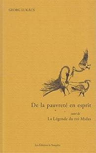 De la pauvreté en esprit : Suivi de La légence du roi Midas par Georg Lukàcs