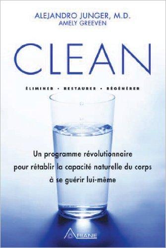 CLEAN : UN PROGRAMME RÉVOLUTIONNAIRE POUR RÉTABLIR LA CAPACITÉ NATURELLE DU CORPS À SE GUÉRIR
