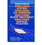 Assessment and Control of VOC Emissions from Waste Treatment and Disposal Facilities, Thomas T. Shen and Charles E. Schmidt, 0442012292