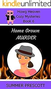 Home Grown Murder (Hawg Heaven Cozy Mysteries Book 6)