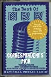 img - for The Best of NPR: Correspondents' Pick book / textbook / text book