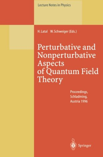 Perturbative and Nonperturbative Aspects of Quantum Field Theory: Proceedings of the 35. Internationale Universitätswochen für Kern- und ... March 2–9, 1996 (Lecture Notes in Physics)