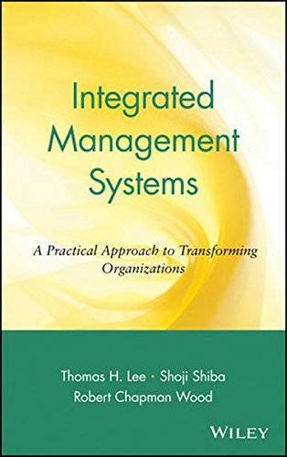 Integrated Management Systems: A Practical Approach to Transforming Organizations