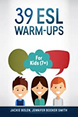 39 ESL Warm-Ups: For Kids (7+) Paperback