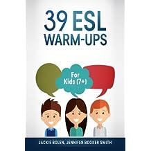 39 ESL Warm-Ups: For Kids (7+)