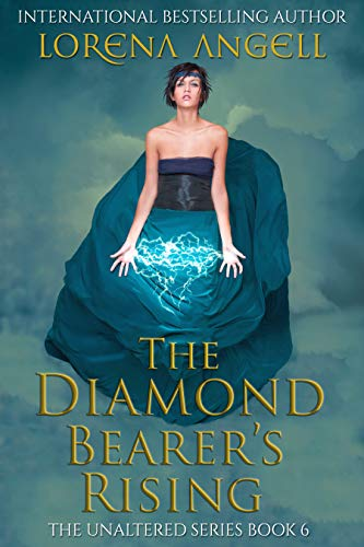 The Diamond Bearers' Rising (The Unaltered Book 6)