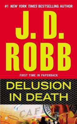 Delusion in Death[DELUSION IN DEATH][Mass Market Paperback] pdf