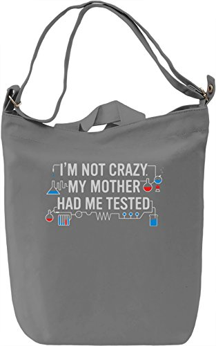 I'm Not Crazy. My Mother Had Me Tested Borsa Giornaliera Canvas Canvas Day Bag  100% Premium Cotton Canvas  DTG Printing 