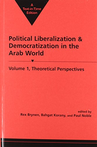 Political Liberalization and Democratization in the Arab World: Theoretical Perspectives