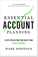 Essential Account Planning: 5 Keys for Helping Your Sales Team Drive Revenue Front Cover