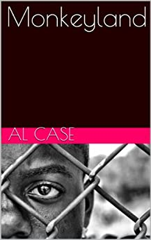 Monkeyland (The Monkeyland Series Book 1) by [Case, Al]