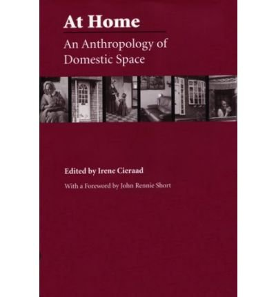 Download [(At Home: An Anthropology of Domestic Space)] [Author: Irene Cieraad] published on (October, 2006) PDF