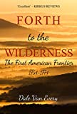 #7: Forth to the Wilderness: The First American Frontier 1754-1774