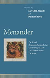 Menander: The Grouch, Desperately Seeking Justice, Closely Cropped Locks, the Girl from Samos, the Shield (Pennsylvania Greek Drama)