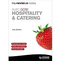WJEC GCSE Hospitality & Catering: My Revision Notes (Revision Guide)
