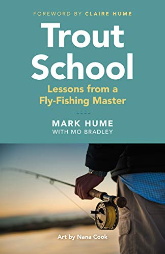 Trout School: Lessons from a Fly-Fishing Master ()