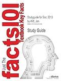 Studyguide for Soc: 2013 by Jon Witt, ISBN 9780078026744, Cram101 Textbook Reviews Staff and Witt, Jon, 1490261893