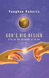 God's Big Design: Life as He Intends It to Be