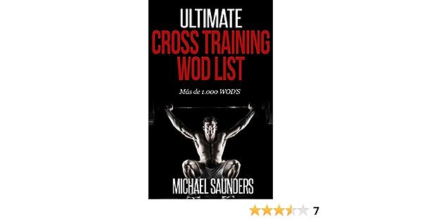 Ultimate Cross Training WOD List: Mas de 1.000 WODS