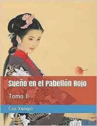 Sueño en el Pabellón Rojo: Tomo II (Xueqin)