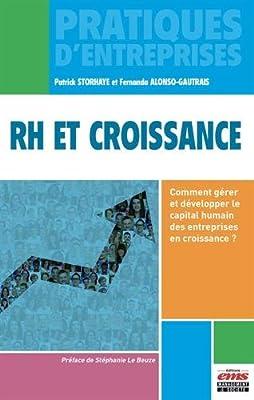 RH et croissance : Comment gérer et développer le capital humain des entreprises en croissance ? 2017
