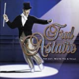 Top Hat White Tie & Tails by Astaire, Fred (2000-12-08?