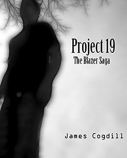 Project 19 (The Blazer Saga) by [Cogdill, James]