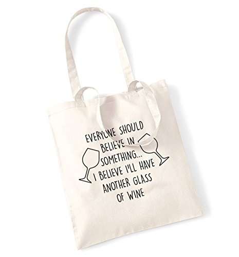 tote glass have in something believe Natural I should wine I'll Everyone another believe of bag qfZ7w