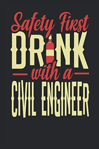 Safety First Drink With A Civil Engineer: Civil Engineer Notebook | Civil Engineer Journal | 110 SKETCH Paper Pages | 6 x 9 | Handlettering | ()